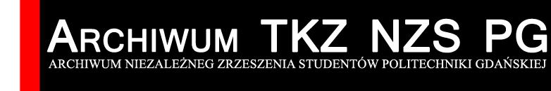 Archiwum Niezależneg Zrzeszenia Studentów Politechniki Gdańskiej ( Archiwum – Niezależne Zrzeszenie Studentów Politechniki Gdańskiej )